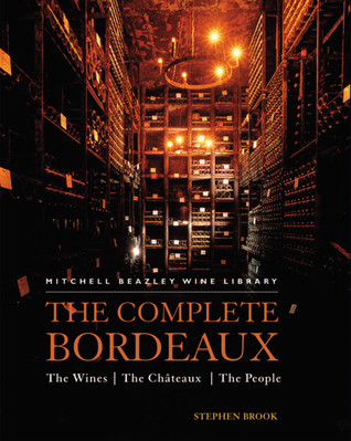 Bordeaux: The Complete Guide to its Chateaux and Wines (Mitchell Beazley Wine Library)