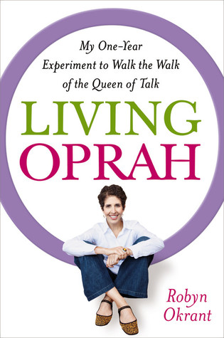 Living Oprah by Robyn Okrant