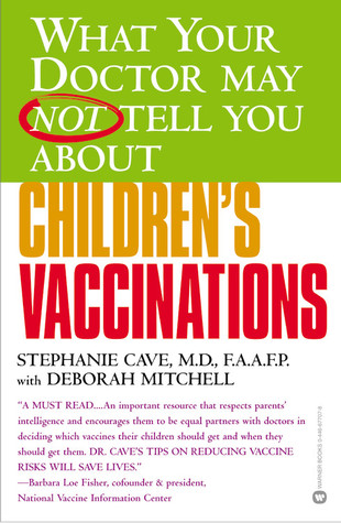 What Your Doctor May Not Tell You About Childrens Vaccinations