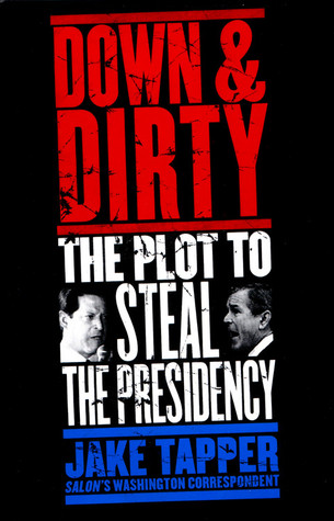 Down Dirty: The Plot to Steal the Presidency