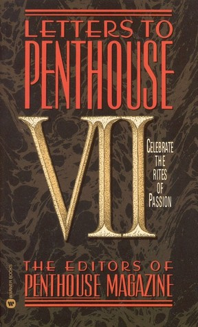Letters to Penthouse VII Celebrate the Rites of Passion by