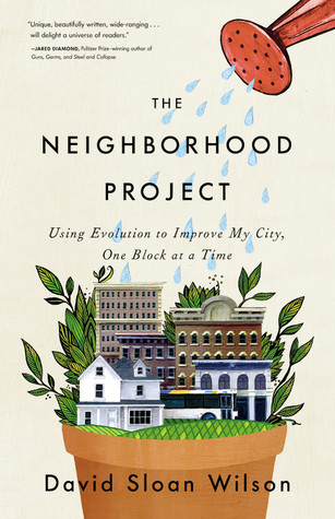The Neighborhood Project by David Sloan Wilson