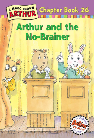 Arthur and the No-Brainer (Arthur Chapter Books, #26)