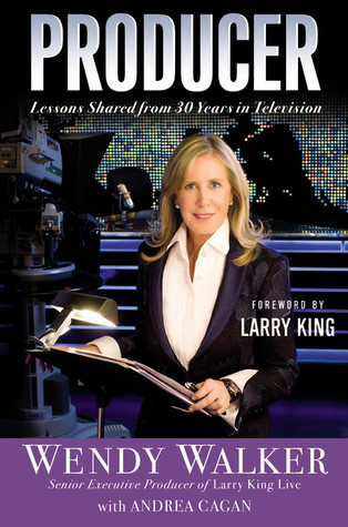 Producer: lessons shared from 30 years in television by Wendy    Walker