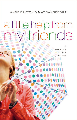 A Little Help from My Friends (Miracle Girls, #3)