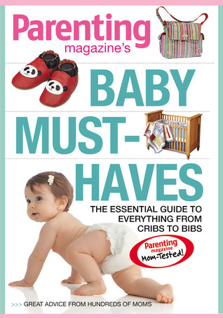 PARENTING Baby Must-Haves: The Essential Guide to Everything from Cribs to Bibs