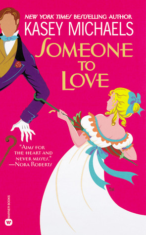 Someone to Love (London Friends, #2) by Kasey Michaels