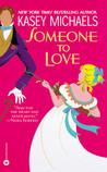 Someone to Love (London Friends, #2) (Love in the Regency, #2)