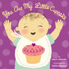 You Are My Little Cupcake by Amy E. Sklansky