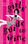 Girls' Guide to Wine