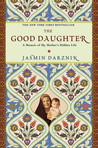The Good Daughter by Jasmin Darznik