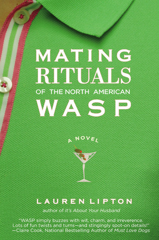 Mating Rituals of the North American WASP by Lauren Lipton