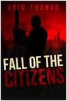 Fall of the Citizens by Eric  Thomas