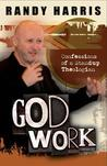 God Work: Confessions Of A Standup Theologian