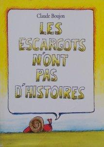 Les Escargots n'ont pas d'histoires