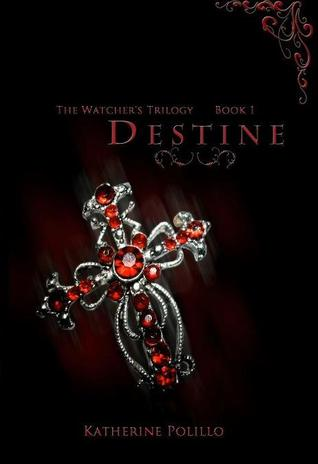 Destine (Watcher's Trilogy, #1)