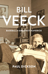 Bill Veeck by Paul Dickson