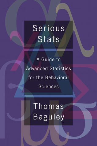 Serious Stats: A guide to advanced statistics for the behavioral sciences