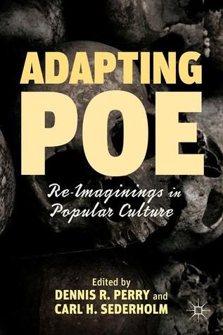 Adapting Poe: Re-Imaginings in Popular Culture