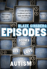 Episodes: Scenes from Life, Love, and Autism