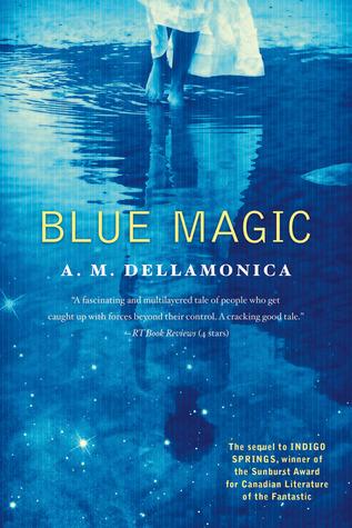 Blue Magic by A.M. Dellamonica
