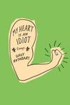 My Heart Is an Id...