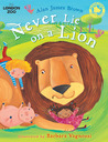 Never Lie On A Lion