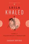 Leila Khaled: Icon of Palestinian Liberation
