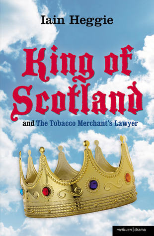 King of Scotland and The Tobacco Merchant's Lawyer