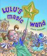 Lulu's Magic Wand by Chuck Richards