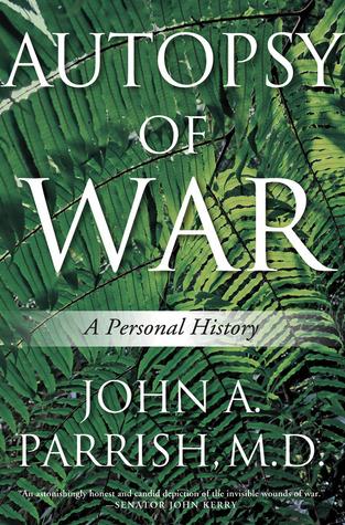 Autopsy of War by John A. Parrish