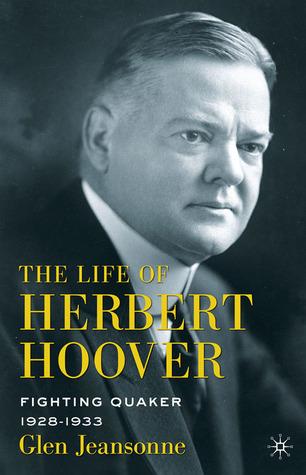 The Life of Herbert Hoover: Fighting Quaker, 1928-1933