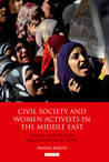Civil Society and Women Activists in the Middle East: Islamic and Secular Organizations in Egypt
