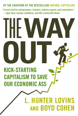 The Way Out: Kick-starting Capitalism to Save Our Economic Ass