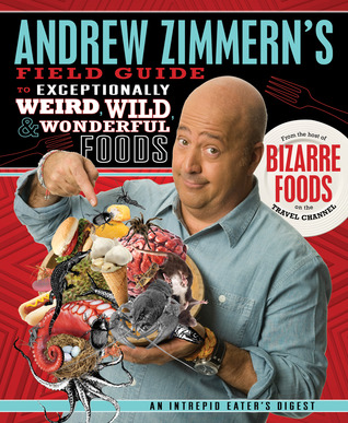 Andrew Zimmerns Field Guide To Exceptionally Weird Wild And