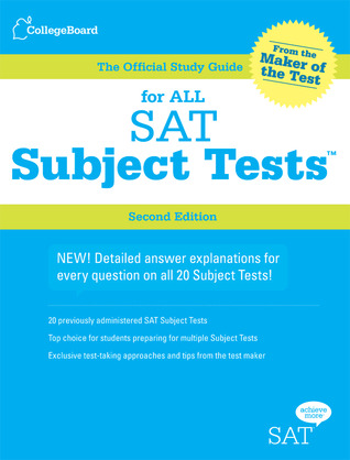 The Official Study Guide for All SAT Subject Tests by The College Board