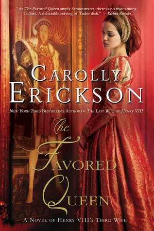 The Favored Queen: A Novel of Henry VIII's Third Wife