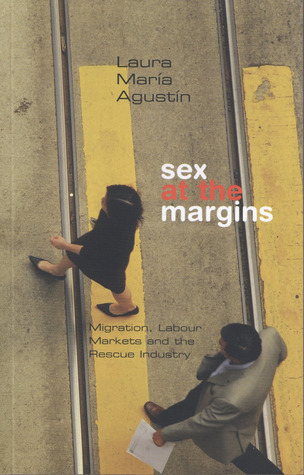 Sex at the Margins by Laura María Agustín