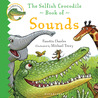 The Selfish Crocodile Book of Sounds