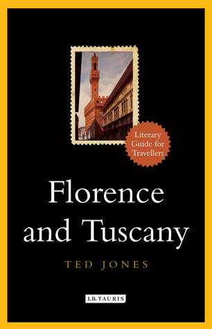 Florence And Tuscany: A Literary Guide for Travellers