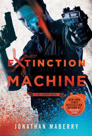 Extinction Machine (Joe Ledger, #5)