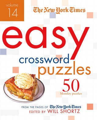 The New York Times Easy Crossword Puzzles Volume 14: 50 Monday Puzzles from the Pages of The New York Times
