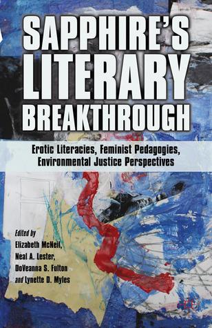 Sapphire's Literary Breakthrough: Erotic Literacies, Feminist Pedagogies, Environmental Justice Perspectives
