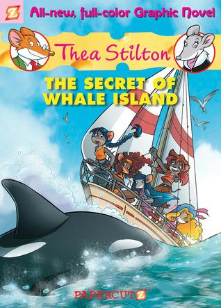 The Secret of Whale Island (Thea Stilton Graphic Novels #1)