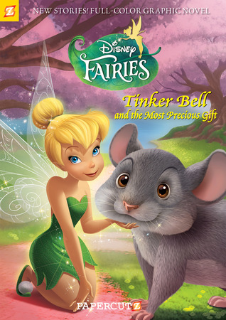 Tinker Bell and the Most Precious Gift (Disney Fairies Graphic Novel #11)