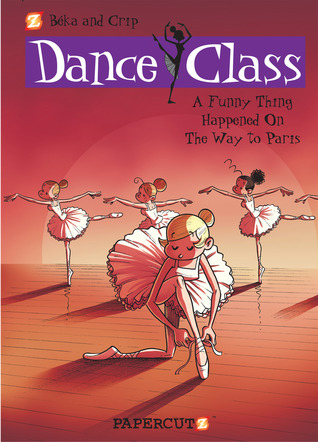 Dance Class: A Funny Thing Happened on the Way to Paris...
