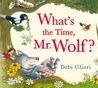 What's the Time, Mr. Wolf? by Debi Gliori