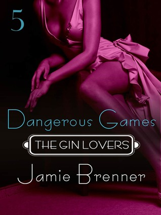 Dangerous Games (The Gin Lovers #5)