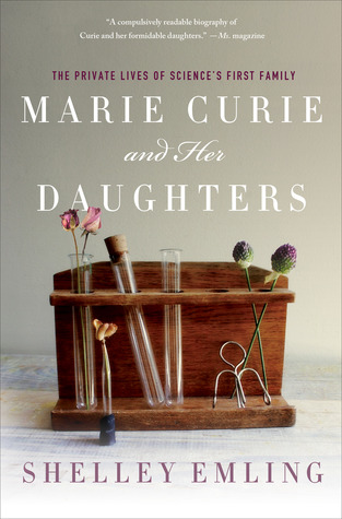 Marie Curie and Her Daughters: The Private Lives of Sciences First Family