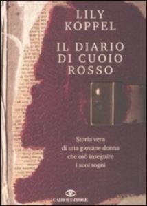 Il diario di cuoio rosso: storia vera di una giovane donna che osò inseguire i suoi sogni
